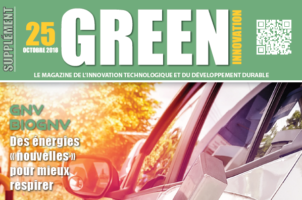 Magazine « Green Innovation » Oct. 2018 : GNV / bioGNV, le carburant made in France du futur ?